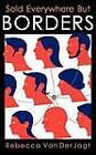 Sold Everywhere But Borders by Rebecca Van Der Jagt (Paperback / softback, 2012)