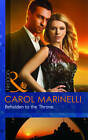 Beholden to the Throne by Carol Marinelli (Paperback, 2012)