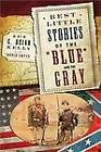 Best Little Stories of the Blue and the Gray by C.Brian Kelly (Paperback, 2006)