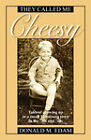 They Called Me Cheesy: Tales of Growing Up in a Small Minnesota Town in the '30s and 40s by Donald M Edam (Paperback / softback, 2007)