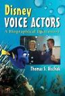 Disney Voice Actors: A Biographical Dictionary by Thomas S. Hischak (Hardback, 2011)