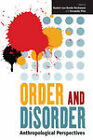 Order and Disorder: Anthropological Perspectives by Berghahn Books (Paperback, 2011)