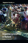 Imagining Communities in Thailand: Ethnographic Approaches by Silkworm Books / Trasvin Publications LP (Paperback, 2008)