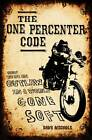 The One Percenter Code: How to be an Outlaw in a World Gone Soft by Dave Nichols (Hardback, 2012)