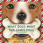 What Dogs Want for Christmas by Kandy Radzinski (Hardback, 2008)