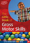The Little Book of Gross Motor Skills: Little Books with Big Ideas (78) by Ruth Ludlow (Paperback, 2012)