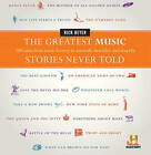 The Greatest Music Stories Never Told: 100 Tales from Music History to Astonish, Bewilder, and Stupefy by Rick Beyer (Hardback, 2011)