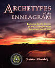 Archetypes of the Enneagram: Exploring the Life Themes of the 27 Enneagram Subtypes from the Perspective of Soul by Susan Rhodes (Paperback / softback, 2010)