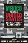 Mexico and the United States: The Politics of Partnership by Lynne Rienner Publishers Inc (Paperback, 2013)