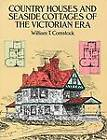 Country Houses and Seaside Cottages of the Victorian Era by William T. Comstock (Paperback, 1989)