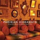 Parisian Hideaways: Exquisite Rooms in Enchanting Hotels by Casey O'Brien Blondes (Hardback, 2013)