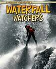 Waterfall Watchers by Pam Rosenberg (Paperback, 2012)