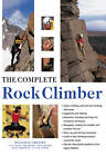 The Complete Rock Climber: The Complete Practical Handbook on Rock Climbing, from First Steps to Advanced Rescue Techniques, Shown in Over 600 Clear and Informative Photographs by Malcolm Creasey, Neil Gresham (Paperback, 2012)