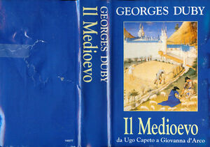GEORGE-DUBY-1987-034-IL-MEDIOEVO-da-Ugo-Capeto-a-Giovanna-d-039-Arco-034