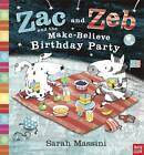 Zac and Zeb and the Make Believe Birthday Party by Sarah Massini (Paperback, 2012)