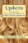 Upsherin: Exploring the Laws, Customs & Meanings of a Boy's First Haircut by DovBer Pinson (Paperback, 2010)