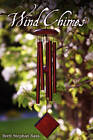 Wind Chimes by Brett Stephan Bass (Paperback / softback, 2011)