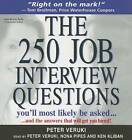The 250 Job Interview Questions You'll Most Likely be Asked by Peter Veruki (CD-Audio, 2007)