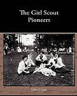 The Girl Scout Pioneers by Lillian C Garis (Paperback / softback, 2009)