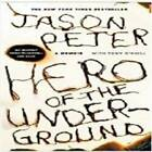Hero of the Underground: My Journey Down to Heroin by Jason Peter (Paperback, 2010)