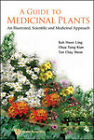A Guide to Medicinal Plants: An Illustrated, Scientific and Medicinal Approach by Hwee-Ling Koh, Tung-Kian Chua, Chay-Hoon Tan (Hardback, 2009)