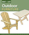 Outdoor Furniture (Built to Last) by Fox Chapel Publishing (Paperback, 2011)