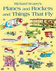 Planes and Rockets and Things That Fly by Richard Scarry (Paperback, 2011)