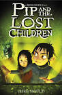 Pip and the Lost Children by Chris Mould (Paperback, 2011)