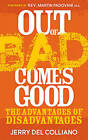 Out Of Bad Comes Good by Jerry Del Colliano (Paperback, 2011)