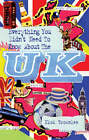 Everything You Didn't Need to Know About the UK by Nick Brownlee (Hardback, 2004)