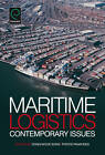 Maritime Logistics: Contemporary Issues by Emerald Publishing Limited (Hardback, 2012)
