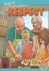 Live it: Respect by Molly Aloian (Paperback, 2009)