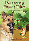 Desperately Seeking Talent: A Puppy's Journey by Ivana Segvic-Boudreaux (Paperback / softback, 2010)