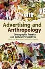 Advertising and Anthropology: Ethnographic Practice and Cultural Perspectives by Robert J. Morais, Timothy de Waal Malefyt (Hardback, 2012)