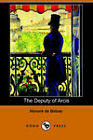 The Deputy of Arcis by Honore de Balzac (Paperback, 2006)