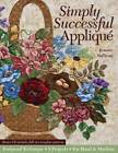 Simply Successful Applique by Jeanne Sullivan (Mixed media product, 2013)
