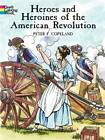 Heroes and Heroines American Revolution by Peter F. Copeland (Mixed media product, 2004)