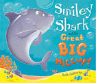 Smiley Shark and the Great Big Hiccup by Ruth Galloway (Hardback, 2013)