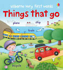 Very First Words Things That Go by Felicity Brooks (Board book, 2013)