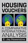 Housing Vouchers: A Comparative International Analysis by E. Jay Howenstine (Paperback, 1986)