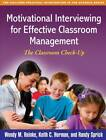 Motivational Interviewing for Effective Classroom Management: The Classroom Check-Up by Randy Sprick, Keith C. Herman, Wendy M. Reinke (Paperback, 2011)