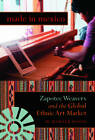 Made in Mexico: Zapotec Weavers and the Global Ethnic Art Market by William Warner Wood (Paperback, 2008)