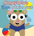 Honey Bear's Blue Bathing Suit by Blue Apple Books (Hardback, 2012)