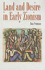Land and Desire in Early Zionism by Boaz Neumann (Paperback, 2011)