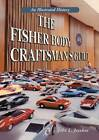 The Fisher Body Craftsman's Guild: An Illustrated History by John Jacobus (Paperback, 2013)