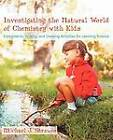 Investigating the Natural World of Chemistry with Kids: Experiments, Writing, and Drawing Activities for Learning Science by Michael J Strauss (Paperback / softback, 2012)