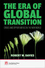The Era of Global Transition: Crises and Opportunities in the New World by Robert W. Davies (Hardback, 2012)