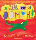 A Little Bit of Oomph! by Barney Saltzberg (Hardback, 2013)