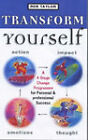 Transform Yourself: A Dynamic 4-stage Change Programme for Personal and Professional Success by Ros Taylor (Paperback, 1999)