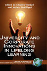 University and Corporate Innovations in Lifelong Learning (Hc) by Information Age Publishing (Hardback, 2008)